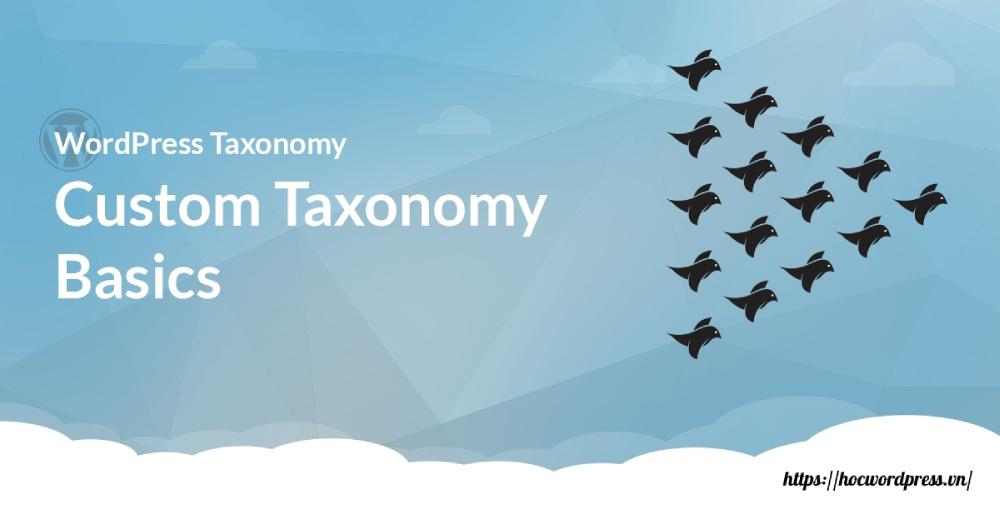 Custom taxonomy trong wordpress từ a đến z