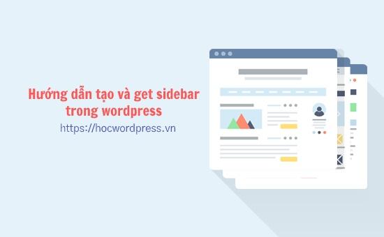 Hướng dẫn tạo và get sidebar trong wordpress